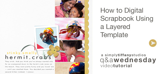 How to Digital Scrapbook Using a Layered Template