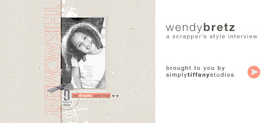 A Scrapper's Style Interview with Wendy Bretz