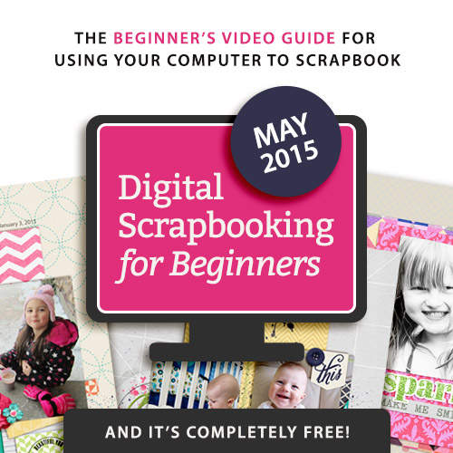 Digital Scrapbooking for Beginners -- The Class